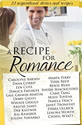 A Recipe for Romance: A Collection of 22 Inspirational Stories and Recipes by Cote, Lyn, Reed, Terri, Ryan, Renee, Tang, Camy, Favorite, D (2014) Paperback