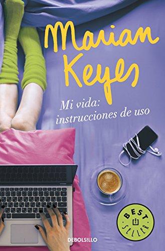 Mi vida: instrucciones de uso (BEST SELLER) por Marian Keyes
