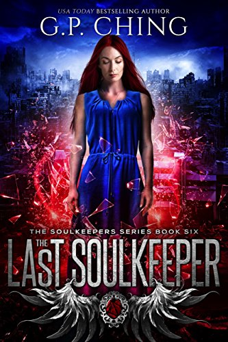 The Last Soulkeeper (The Soulkeepers Series Book 6) by G. P. Ching