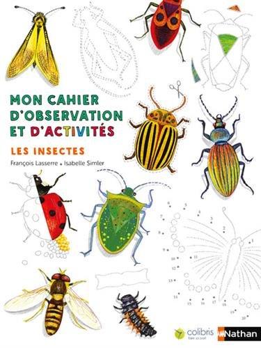 Mon cahier d'observation et d'activits Colibris - Les insectes