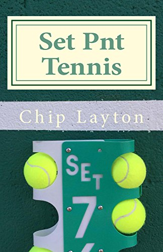 Set Pnt Tennis: Tennis for Men (The Tennis Trilogy Book 1) (English Edition) por Chip Layton