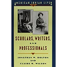Scholars, Writers and Professionals (American Indian Lives) by Claire Wilson (1994-09-30)