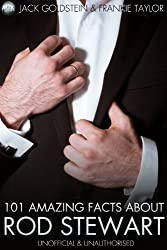 101 Amazing Facts About Rod Stewart (English Edition)