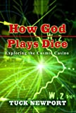 How God Plays Dice: Exploring the Cosmic Casino (English Edition)