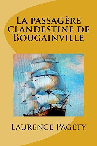 La passagère clandestine de Bougainville: L'extraordinaire tour du monde de jeanne Baret par Laurence Pagéty