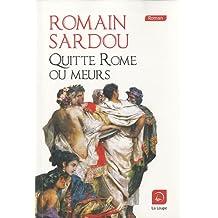 Quitte Rome ou meurs (grands caractères)
