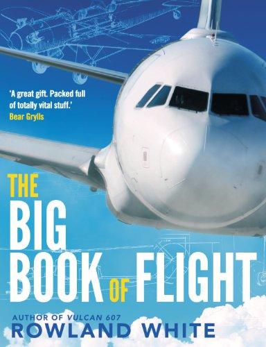 The Big Book of Flight por Rowland White
