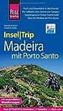 Reise Know-How InselTrip Madeira (mit Porto Santo): Reiseführer mit Wanderungen, Faltplan und kostenloser Web-App - Daniela Schetar