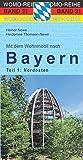 Mit dem Wohnmobil nach Bayern: Teil 1: Der Nordosten (Womo-Reihe, Band 31) - Heiner Newe