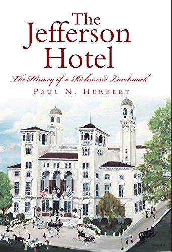 The Jefferson Hotel: The History of a Richmond Landmark (Landmarks) (English Edition) -