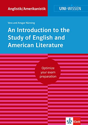 Uni-Wissen An Introduction to the Study of English and American Literature (English Version): Optimize your exam preparation Anglistik/Amerikanistik (English Edition)