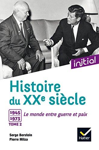 Initial - Histoire du XXe siècle : Tome 2, 1945-1973, le monde entre guerre et paix - Edition 2017 par Jean Guiffan