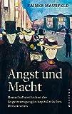 Angst und Macht: Herrschaftstechniken der Angsterzeugung in kapitalistischen Demokratien - Rainer Mausfeld