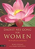 Daoist Nei Gong for Women: The Art of the Lotus and the Moon