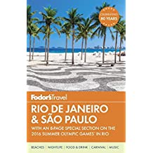 Fodor's Rio de Janeiro & Sao Paulo: With an 8-page Special Section on the 2016 Summer Olympic Games in Rio (Travel Guide, Band 3)