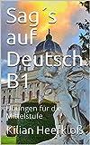 Sag´s auf Deutsch  B1: Übungen für die Mittelstufe (German Edition)