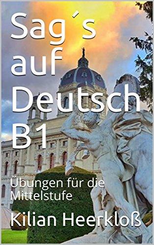 Sag´s auf Deutsch B1: Übungen für die Mittelstufe (German Edition ...