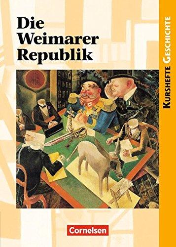 Kurshefte Geschichte. Die Weimarer Republik,