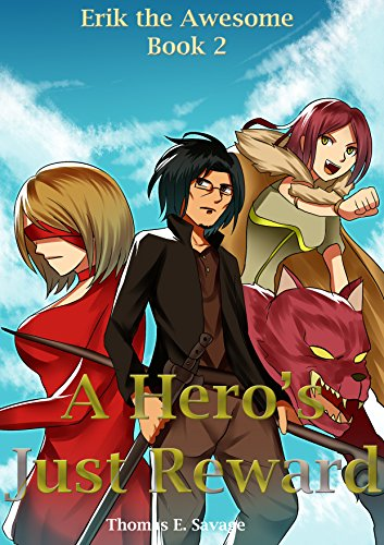 A Heros Just Reward Fantasy Harem Adventure Erik The Awesome Book 2