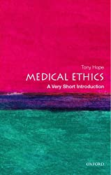 Medical Ethics: A Very Short Introduction (Very Short Introductions)