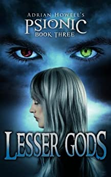 Lesser Gods (Psionic Pentalogy Book 3) by [Howell, Adrian]