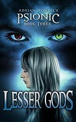 Lesser Gods: PSIONIC Book Three (Psionic Pentalogy 3) (English Edition)