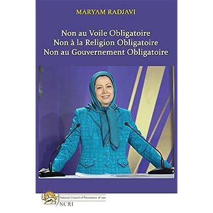 Non au Voile Obligatoire: Non à la Religion Obligatoire, Non au Gouvernement Obligatoire