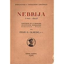 Nebrija (1441-1522). Debelador de la barbarie, comentador eclesiastico, pedag...