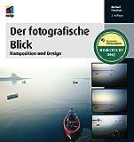 Der fotografische Blick: Komposition und Design (mitp Fotografie)