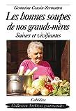 Les bonnes soupes de nos grands-mères - Saines et vivifiantes