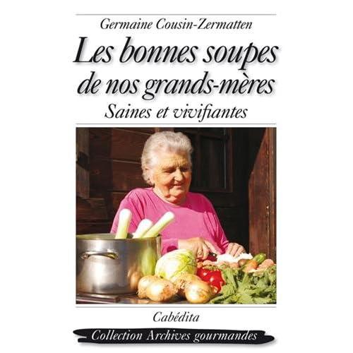 Les bonnes soupes de nos grands-mères : Saines et vivifiantes