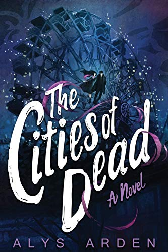 The Cities of Dead (The Casquette Girls Series, Band 3)