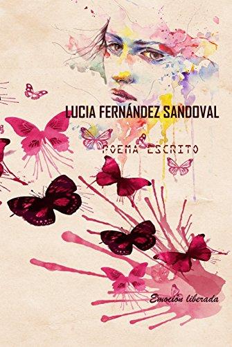 Poema escrito Emoción liberada por Lucia Fernández Sandoval