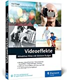 Videoeffekte: Attraktive Filme mit kleinem Budget: Videoschnitt, Blende, Zeitraffer, Soundeffekte...