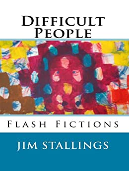 Difficult People: Flash Fictions by [Stallings, Jim]