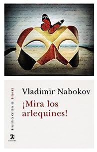 ¡Mira los arlequines! par Vladimir Nabokov