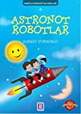 Telecharger Livres Omer ile Kerem in Maceralari Astronot Robotlar (PDF,EPUB,MOBI) gratuits en Francaise