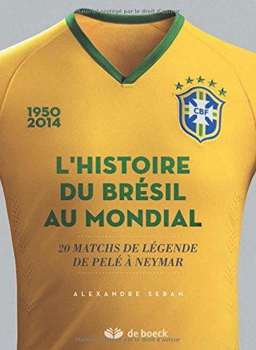 L'histoire du Brésil au mondial : 20 matchs de légende de Pelé à Neymar