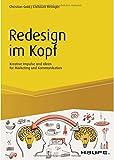 Redesign im Kopf: Kreative Impulse und Ideen für Marketing und Kommunikation (Haufe Fachbuch, Band 10440)