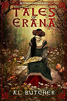 Tales of Erana: Myths and Legends by [Butcher, Alexandra]