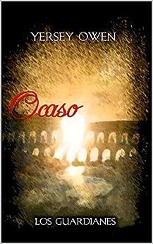 Ocaso (Saga Los Guardianes nº 1) de [Owen, Yersey]