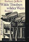 Wilde Trauben, wilder Wein