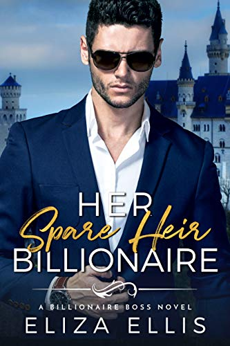Her Spare Heir Billionaire: A Marriage of Convenience Billionaire Romance (Billionaire Boss Book 3) (English Edition) (Boss R 3)