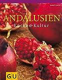 Andalusien: Küche & Kultur - Margit Kunzke