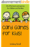 Card Games for Kids: 36 of the Best Card Games for Children and Families (English Edition)