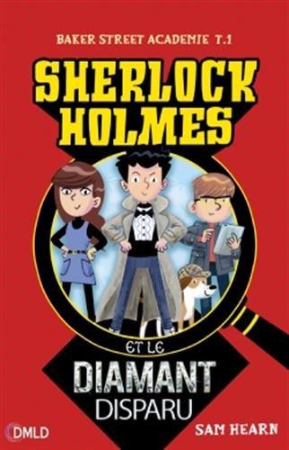 Baker Street academie (1) : Sherlock Holmes et le diamant disparu : Sherlock et le diamant disparu