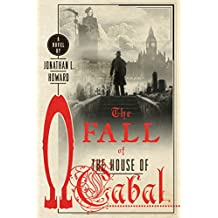 FALL OF THE HOUSE OF CABAL (Johannes Cabal Novels)