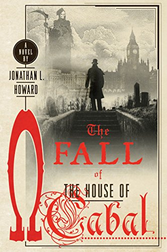 The Fall of the House of Cabal (Johannes Cabal, Band 5)