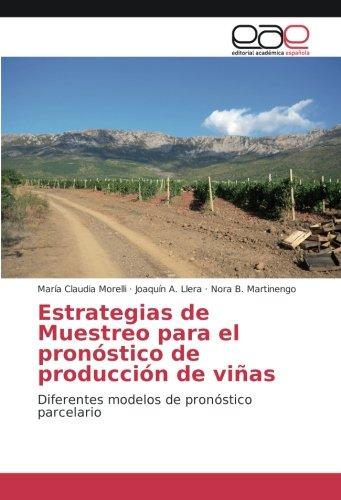 Estrategias de Muestreo para el pronóstico de producción de viñas: Diferentes modelos de pronóstico parcelario por María Claudia Morelli