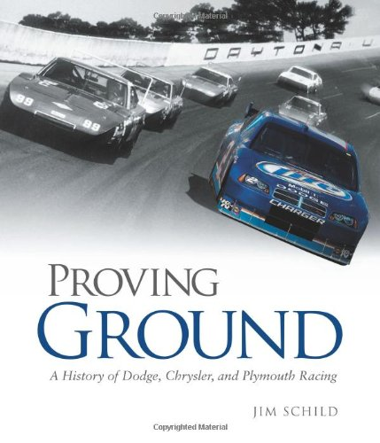 Proving Ground: A History of Dodge, Chrysler, and Plymouth Racing por Jim Schild